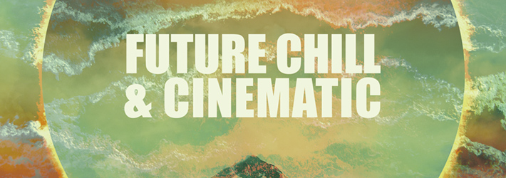 Future Chill and Cinematic by Wave Alchemy